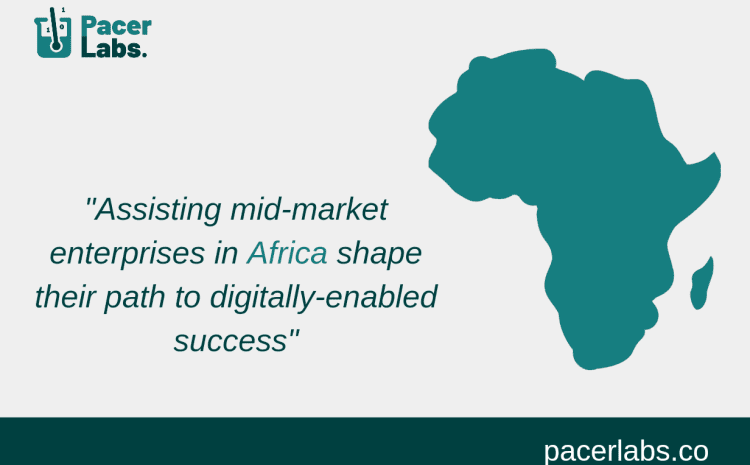 Pacer Ventures launches Pacer Labs to support digital acceleration in Africa.